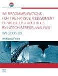 IIW Recommendations for the Fatigue Assessment of Welded Structures By Notch Stress Analysis