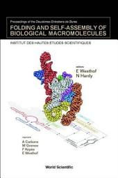 Folding and Self-assembly of Biological Macromolecules: Proceedings of the Deuxiémes Entretiens de Bures : Institut Des Hautes Etudes Scientifiques, Bures-sur-Yvette, France, 27 November-1 December 2001