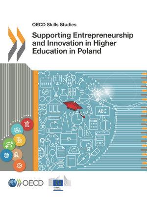 OECD Skills Studies Supporting Entrepreneurship and Innovation in Higher Education in Poland