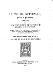 Louise de Keroualle, Duchess of Portsmouth, 1649-1734: Or, How the Duke of Richmond Gained His Pension