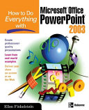 How to Do Everything with Microsoft Office PowerPoint 2003 PDF
