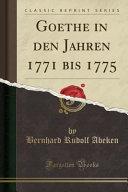 Goethe in den Jahren 1771 bis 1775  Classic Reprint  PDF