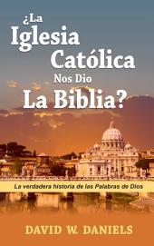 ¿Nos Dio Roma la Biblia en Español?
