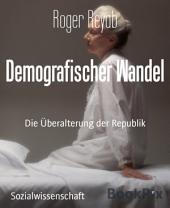 Demografischer Wandel: Die Überalterung der Republik