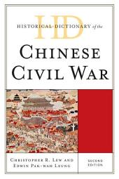 Historical Dictionary of the Chinese Civil War: Edition 2