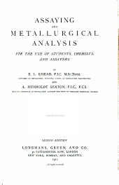 Assaying and Metallurgical Analysis, for the Use of Students, Chemists, and Assayers