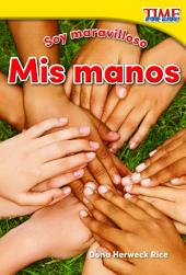 Soy maravilloso: Mis manos (Marvelous Me: My Hands)