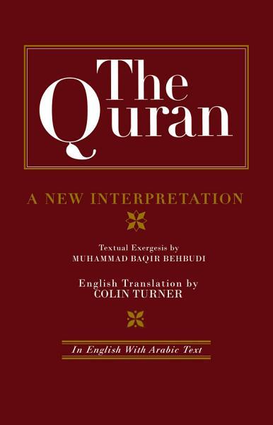 The Quran: A New Interpretation