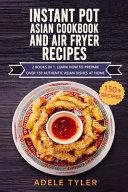 Instant Pot Asian Cookbook And Air Fryer Recipes