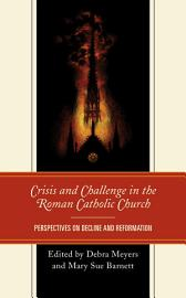 Crisis And Challenge In The Roman Catholic Church