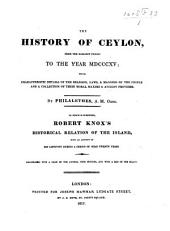 The History of Ceylon from the Earliest Period to 1815, with Characteristic Details of the Religion, Laws and Manners of the People and a Collection of Theit Moral Maxims and Ancient Proverbs