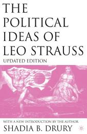 The Political Ideas of Leo Strauss, Updated Edition: With a New Introduction By the Author