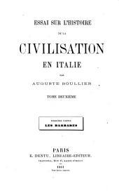Essai sur l'histoire de la civilisation en Italie: Premiere Partie: des Barbares, Volume2