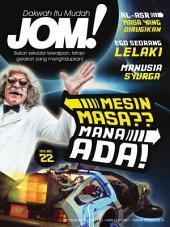 Isu 22 - Majalah Jom!: Mesin Masa? Mana Ada!