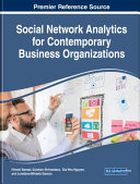 Social Network Analytics for Contemporary Business Organizations