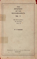 The Mystery of the Mahabharata  Vol  V  The Explanation of the Epic Part II PDF