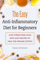 The Easy Anti Inflammatory Diet for Beginners