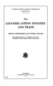The Japanese Cotton Industry and Trade: Recent Development and Future Outlook with Special Reference to Comparative Costs and Competition Between Japan and the United States