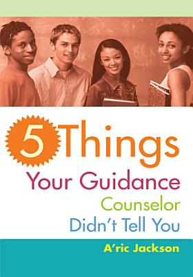 5 Things Your Guidance Counselor Didn t Tell You PDF