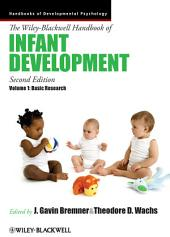 The Wiley-Blackwell Handbook of Infant Development, Basic Research: Edition 2