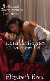 Lovable Rogues Collection Part 1 & 2: 8 Historical Steamy Romance Short Stories