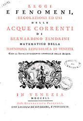 Leggi e fenomeni, regolazioni ed usi delle acque correnti di Bernardino Zendrini ..