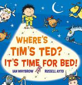 Where's Tim's Ted? It's Time for Bed! (Read Aloud)