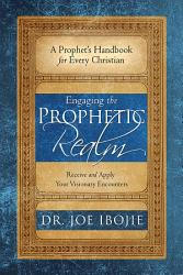 Engaging The Prophetic Realm Book PDF