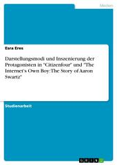 """Darstellungsmodi und Inszenierung der Protagonisten in """"Citizenfour"""" und """"The Internet's Own Boy: The Story of Aaron Swartz"""""""