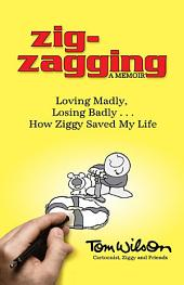 Zig-zagging: Loving Madly, Losing Badly – How Ziggy Saved My Life