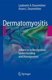 Dermatomyositis: Advances in Recognition, Understanding and Management