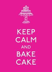Keep Calm and Bake Cake