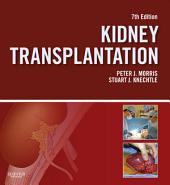 Kidney Transplantation - Principles and Practice E-Book: Edition 7