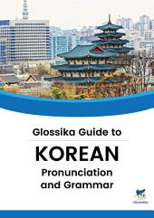Glossika Guide to KOREAN Pronunciation & Grammar