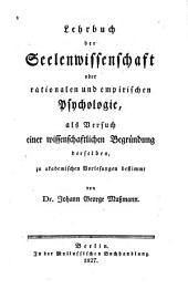 Lehrbuch der Seelenwissenschaft oder Rationalen und empirischen Psychologie ...