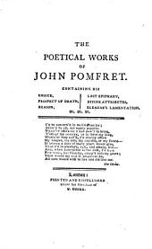 The Poetical Works of John Pomfret: With the Life of the Author