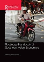 Routledge Handbook of Southeast Asian Economics
