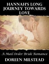 Hannah's Long Journey Towards Love: A Mail Order Bride Romance