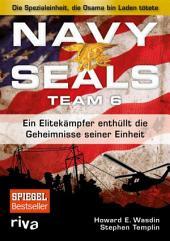 Navy Seals Team 6: Ein Elitekämpfer enthüllt die Geheimnisse seiner Einheit