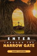 Enter Through The Narrow Gate