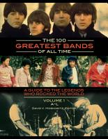 The 100 Greatest Bands of All Time  A Guide to the Legends Who Rocked the World  2 volumes  PDF
