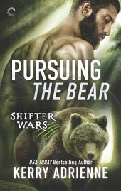Pursuing the Bear: A Sexy Shifter Paranormal Romance