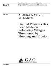 Alaska Native Villages: Limited Progress Has Been Made on Relocating Villages Threatened by Flooding and Erosion