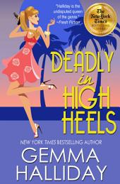 Deadly in High Heels:High Heels Mysteries book #9