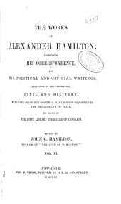 The Works of Alexander Hamilton: Correspondence [contin.] 1795-1804; 1777; 1791. Letters of H. G. 1789. Address to public creditors. 1790. Vindication of funding system. 1791