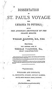 Dissertation on St. Paul's Voyage from Caesarea to Puteoli: And in the Apostle's Shipwreck on the Island Melite
