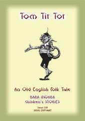 TOM TIT TOT - An Old English Fairy Tale: Baba Indaba Children's Stories - Issue 118