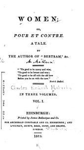 Women: Or, Pour Et Contre. A Tale, Volume 1