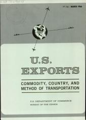 U.S. Exports: Commodity, country, and method of transportation, Volume 3
