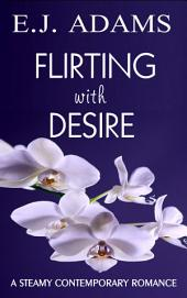 Flirting with Desire: The Complete Series